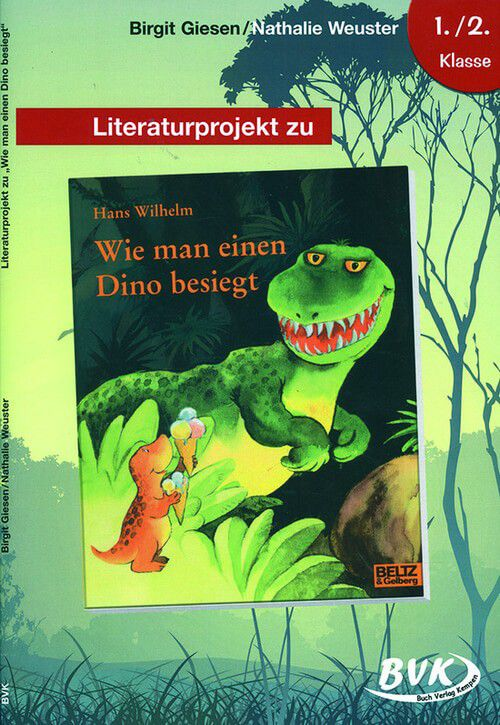 Wie man einen Dino besiegt (Literaturprojekt) - BVK Buchverlag ...