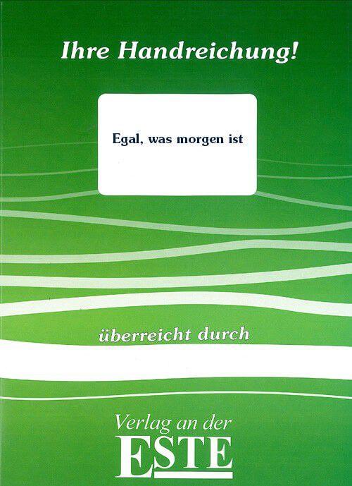 Egal, was morgen ist (Handreichung) - Carlsen Verlag - Verlag Este