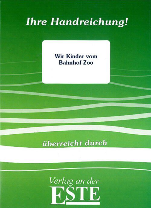 Wir Kinder vom Bahnhof Zoo (Handreichung) - Carlsen Verlag - Verlag Este