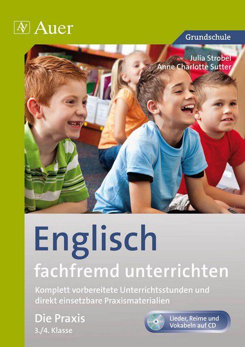 Englisch fachfremd unterrichten - Die Praxis 3. bis 4. Klasse ...