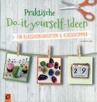 Praktische Do-it-yourself-Ideen - Für Klassenorganisation & Klassenzimmer