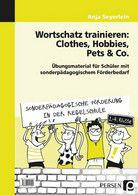 Wortschatz trainieren: Clothes, Hobbies, Pets & Co.