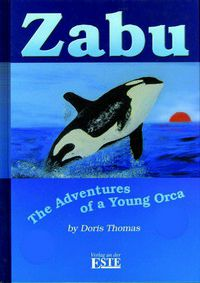 Zabu - The Adventures of a Young Orca