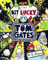 A Tiny Bit Lucky - Tom Gates