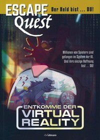 Escape Quest - Entkomme der Virtual Reality (Bd. 2)
