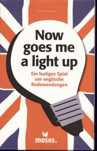 Now goes me a light up - Ein lustiges Spiel um englische Redewendungen