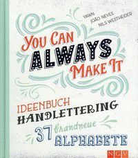 You can always make it - Ideenbuch Handlettering