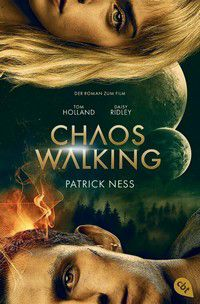 Chaos Walking - Der Roman zum Film